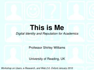 This is Me Digital Identity and  Reputation for Academics