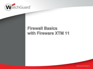 Firewall Basics  with Fireware XTM 11