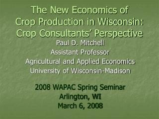 The New Economics of  Crop Production in Wisconsin: Crop Consultants' Perspective