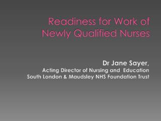 Readiness for Work of Newly Qualified Nurses