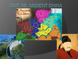 Unit 3b: Ancient China