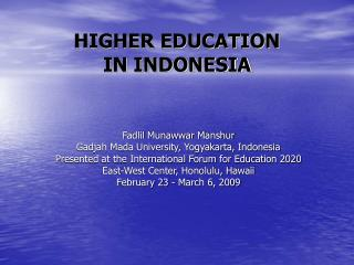 HIGHER EDUCATION  IN INDONESIA