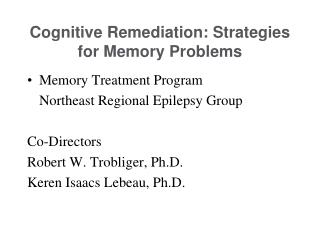 Cognitive Remediation: Strategies for Memory Problems