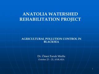 ANATOLIA WATERSHED REHABILITATION PROJECT