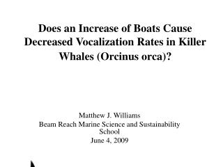 Does an Increase of Boats Cause Decreased Vocalization Rates in Killer Whales (Orcinus orca)?