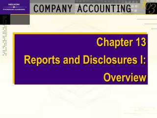 Chapter 13 Reports and Disclosures I: Overview