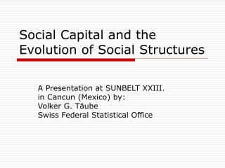 Social Capital and the Evolution of Social Structures