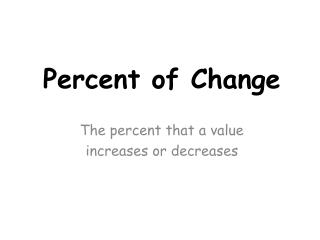 The percent that a value increases or decreases