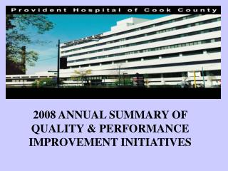 2008 ANNUAL SUMMARY OF QUALITY  PERFORMANCE IMPROVEMENT INITIATIVES