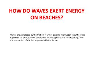HOW DO WAVES EXERT ENERGY ON BEACHES?