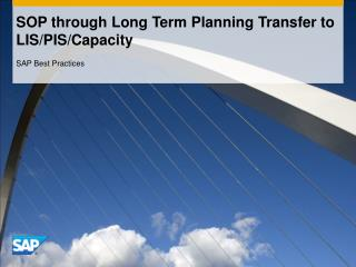 SOP through Long Term Planning Transfer to LIS/PIS/Capacity