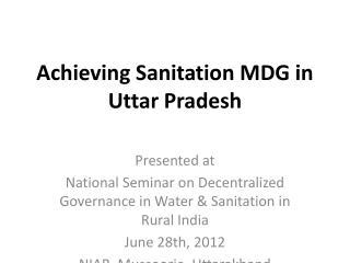 Achieving Sanitation MDG in Uttar Pradesh