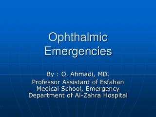 Ophthalmic Emergencies