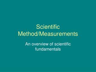 Scientific Method/Measurements