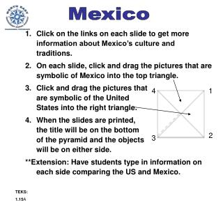 Click on the links on each slide to get more information about Mexico's culture and traditions.
