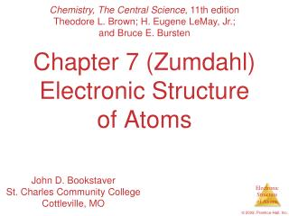 Chapter 7 (Zumdahl) Electronic Structure of Atoms