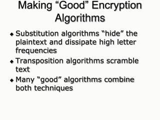 "Making ""Good"" Encryption Algorithms"