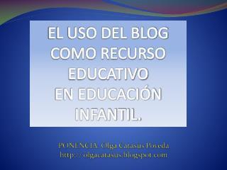 EL USO DEL BLOG COMO RECURSO EDUCATIVO EN EDUCACIÓN INFANTIL.