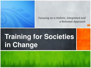 Training for Societies in Change