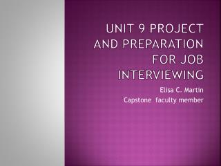 Unit 9 project and preparation for job interviewing