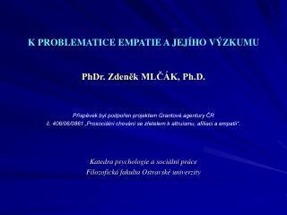 K PROBLEMATICE EMPATIE A JEJÍHO VÝZKUMU