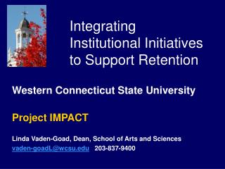 Integrating Institutional Initiatives to Support Retention