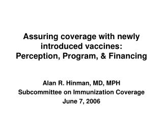 Assuring coverage with newly introduced vaccines: Perception, Program, & Financing