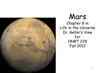 Mars Chapter 8 in Life in the Universe Dr. Geller's View for HNRT 228 Fall 2012