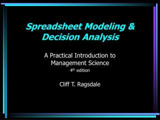 Spreadsheet Modeling & Decision Analysis