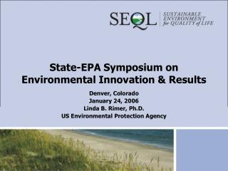 State-EPA Symposium on Environmental Innovation & Results