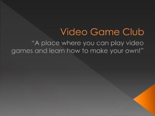 Video Game Club