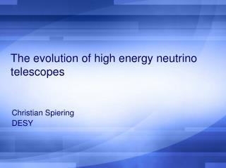 The evolution of high energy neutrino telescopes