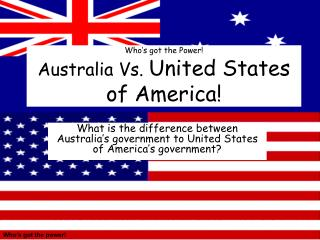 Who's got the Power! Australia Vs.  United States of America!