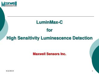 LuminMax-C    for  High Sensitivity Luminescence Detection