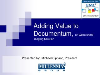 Adding Value to Documentum,  an Outsourced Imaging Solution