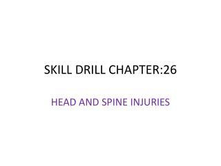 SKILL DRILL CHAPTER:26