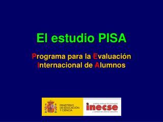 El estudio PISA