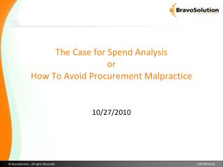 The Case for Spend Analysis or How To Avoid Procurement Malpractice