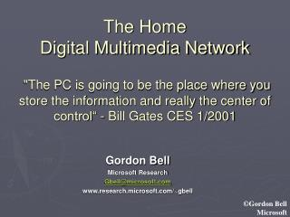 Gordon Bell Microsoft Research Gbell@microsoft research.microsoft/~gbell