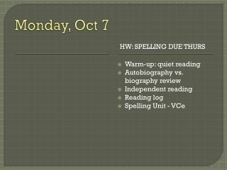 Monday, Oct 7