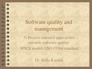Software quality and management