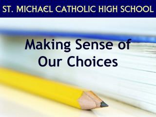 Making Sense of Our Choices