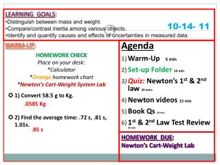 WARM-UP : HOMEWORK CHECK Place on your desk: *Calculator * Orange  homework chart