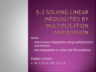 5-2 Solving Linear Inequalities by multiplication and Division
