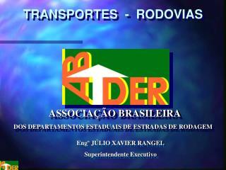 ASSOCIAÇÃO BRASILEIRA DOS DEPARTAMENTOS ESTADUAIS DE ESTRADAS DE RODAGEM