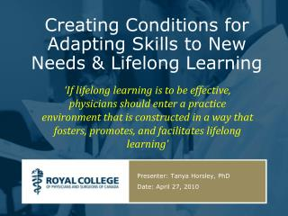 Creating Conditions for Adapting Skills to New Needs & Lifelong Learning