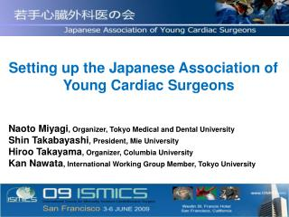 Setting up the Japanese Association of Young Cardiac Surgeons
