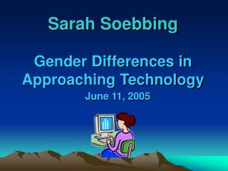 Sarah Soebbing Gender Differences in Approaching Technology