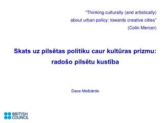 """"""" Thinking culturally (and artistically) about urban policy: towards creative cities """""""