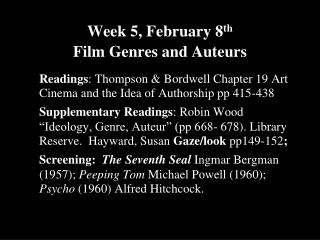 Week 5, February 8 th Film Genres and Auteurs